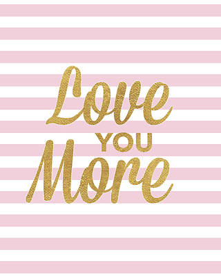 Inspirational Mixed Media - Love You More by South Social Studio