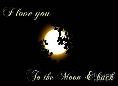 Photograph - Love You To The Moon And Back by Gail Matthews