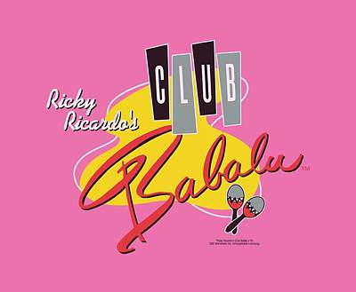 Lucille Ball Digital Art - Lucy - Club Babalu by Brand A