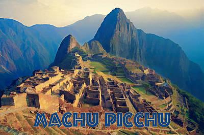 Machu Picchu Painting - Machu Pichu Peru In Late Afternoon Sun Text Machu Picchu by Elaine Plesser