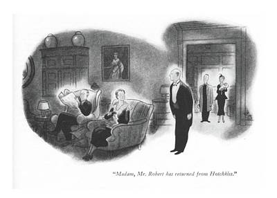 Dad Drawing - Madam, Mr. Robert Has Returned From Hotchkiss by Ned Hilton