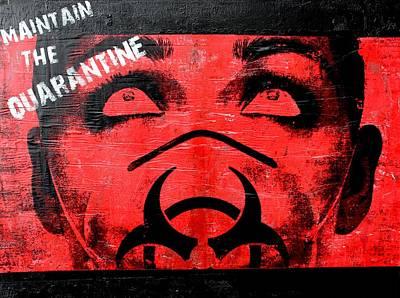 Maintain The Quarantine Art Print by Derek Ortiz