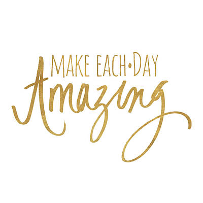 Make Each Day Amazing Emphasized Art Print by South Social Studio