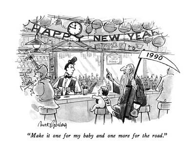 Baby New Year Drawing - Make It One For My Baby And One More For The Road by Mort Gerberg