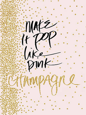 Champagne Digital Art - Make It Pop Like Pink Champagne by Sd Graphics Studio