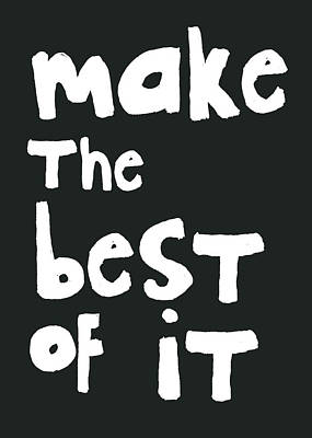Make The Best Of It- Black And White Art Print by Linda Woods