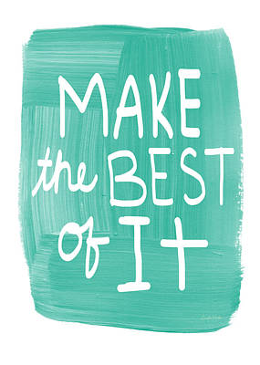 Healing Art Painting - Make The Best Of It by Linda Woods