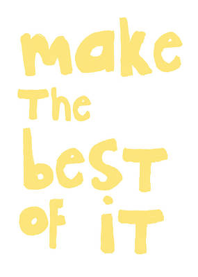 Make The Best Of It- Yellow And White Art Print by Linda Woods