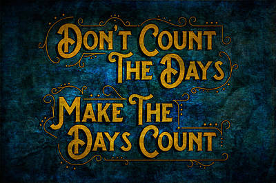 Photograph - Make The Days Count by Ray Van Gundy