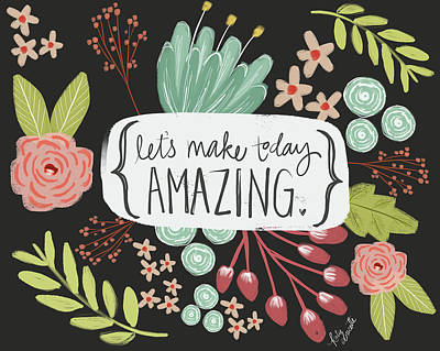 Typography Painting - Make Today Amazing by Katie Doucette