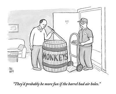 Monkeys Drawing - Man Delivers A Barrel Of Monkeys by Paul Noth