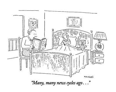 Man Reading Drawing - Many, Many News Cycles Ago by Robert Mankoff