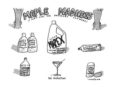 Maple Syrup Drawing - Maple Madness It Ain't Just For Pancakes Anymore! by Michael Crawford