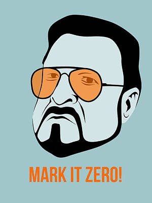 Big Lebowski Digital Art - Mark It Zero Poster 1 by Naxart Studio