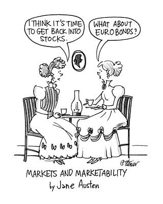Jane Austen Drawing - Markets And Marketability By Jane Austen by Peter Steiner