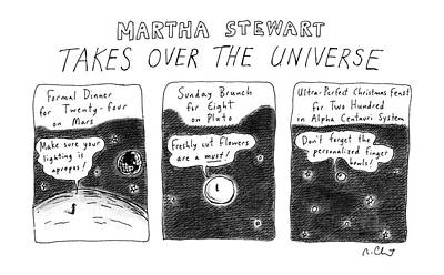 The Universe Drawing - Martha Stewart  Takes Over The Universe by Roz Chast