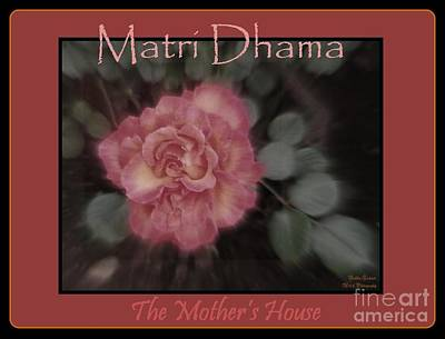 Photograph - Matri Dhama Rose Design by Bobbee Rickard