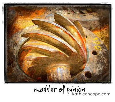 Pinion Digital Art - Matter Of Pinion by Kathleen Cope