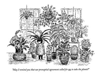Potted Plants Drawing - May I Remind You That Our Prenuptial Agreement by Edward Koren