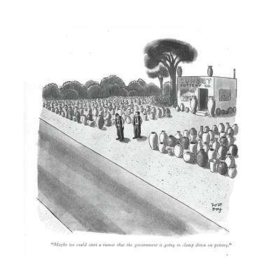 Maybe We Could Start A Rumor That The Government Art Print by Robert J. Day
