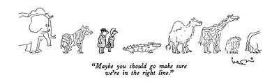 September 10th Drawing - Maybe You Should Go Make Sure We're In The Right by Arnie Levin
