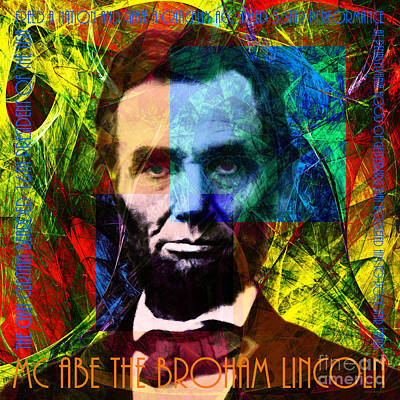Abe Lincoln Digital Art - Mc Abe The Broham Lincoln 20140217p28 by Wingsdomain Art and Photography