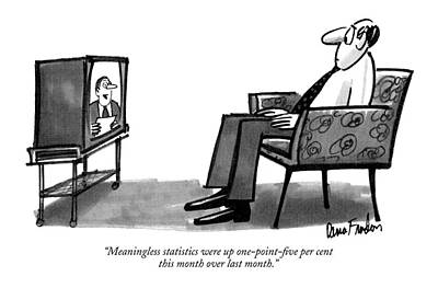 Tv Drawing - Meaningless Statistics Were Up One-point-five Per by Dana Fradon