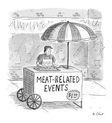Hot Dogs Drawing - Meat-related Events by Roz Chast