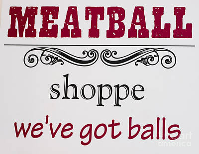 Photograph - Meatball Sign by Steven Ralser