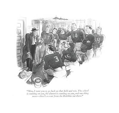 Sports Drawing - Men, I Want You To Go Back On That ?eld And Win by Richard Decker