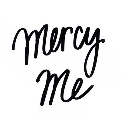 Mercy Digital Art - Mercy Me by Sd Graphics Studio