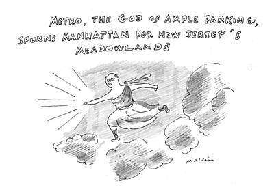 The Heavens Drawing - 'metro, God Of Ample Parking, Spurns Manhattan by Michael Maslin