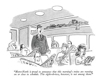 Train Drawing - Metro-north Is Proud To Announce That This by Jack Ziegler