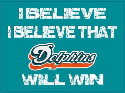 I Phone Covers Photograph - Miami Dolphins I Believe by Joe Hamilton