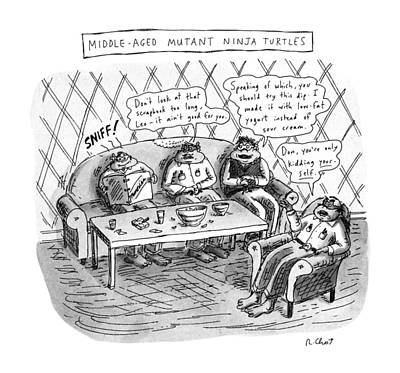 Middle Ages Drawing - Middle-aged Mutant Ninja Turtles by Roz Chast