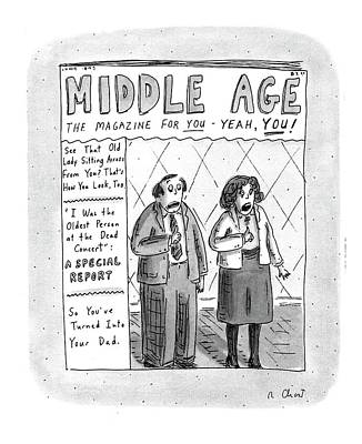 Middle Ages Drawing - Middle Age The Magazine For You - Yeah by Roz Chast