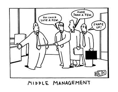 Team Drawing - Middle Management by Bruce Eric Kaplan