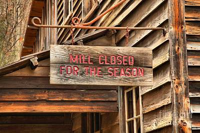 Photograph - Mill Closed For The Season Sign by Adam Jewell