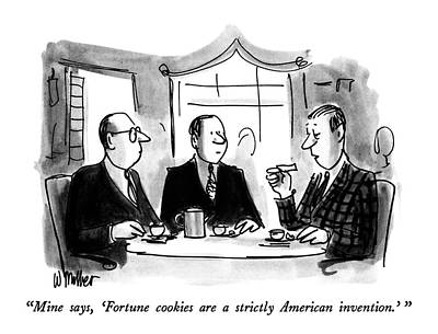 Chinese American Drawing - Mine Says, 'fortune Cookies Are A Strictly by Warren Miller