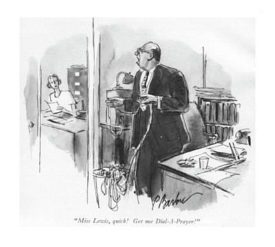 Miss Lewis, Quick! Get Me Dial-a-prayer! Art Print