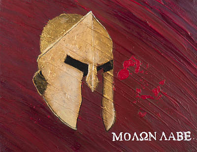 Troy Painting - Molon Labe by Lifeblood Art