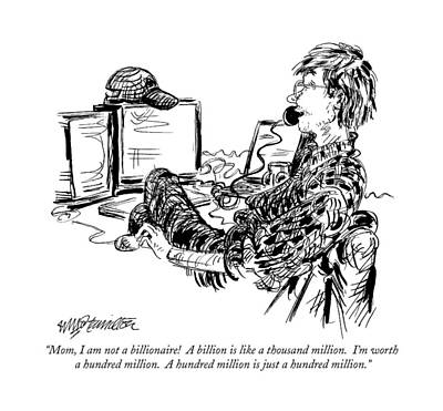 Internet Drawing - Mom, I Am Not A Billionaire!  A Billion Is Like by William Hamilton