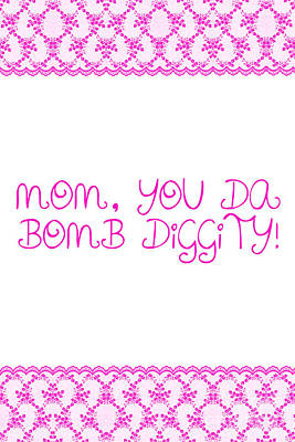 Mothers Day Photograph - Mom Is Bomb Diggity by Sabine Jacobs