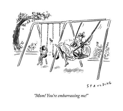 Playground Drawing - Mom! You're Embarrassing Me! by Trevor Spaulding