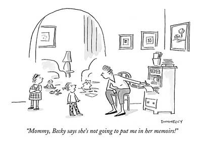 Drawing - Mommy, Becky Says She's Not Going To Put by Liza Donnelly
