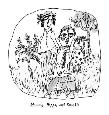 Poppies Drawing - Mommy, Poppy, And Snookie by William Steig
