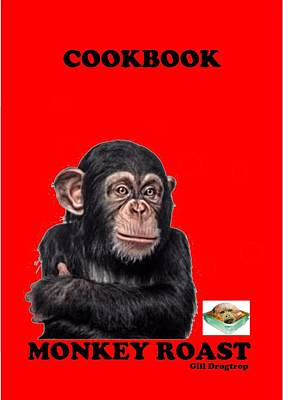 Cookbook Mixed Media - Monkey Roast Cookbook by Gill Drogtrop