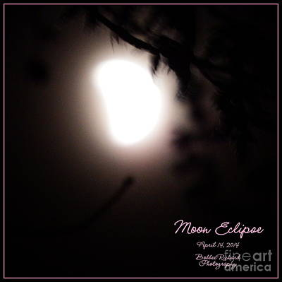 Photograph - Moon Eclipse Captioned by Bobbee Rickard
