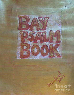 Painting - Most Expensive Book Sold At Auction The Bay Psalm Book 3 by Richard W Linford