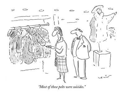 Most Of These Pelts Were Suicides Art Print by Arnie Levin
